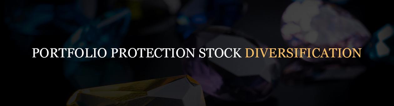 PORTFOLIO PROTECTION STOCK DIVERSIFICATION:
